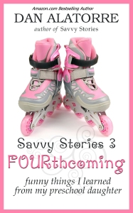FOURthcoming: funny things I learned from my preschool daughter, coming Fall 2015 Cute cover, huh?