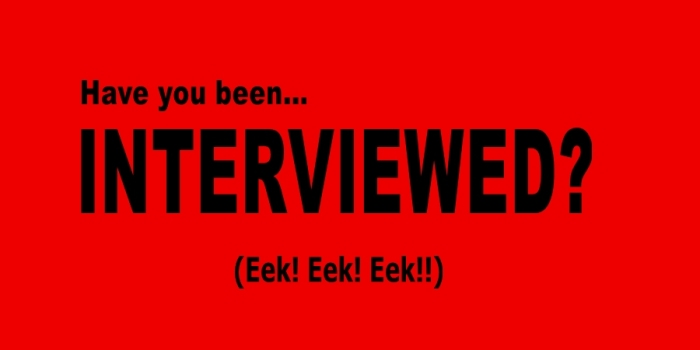 have you been interviewed