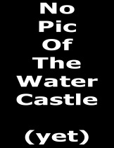 no pic of the water castle yet