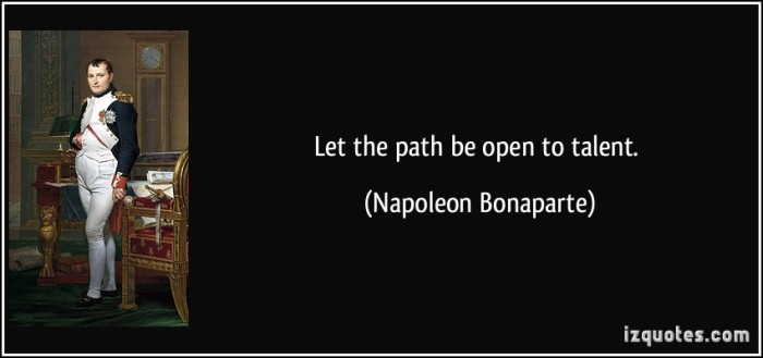 quote-let-the-path-be-open-to-talent-napoleon-bonaparte-20591.jpg