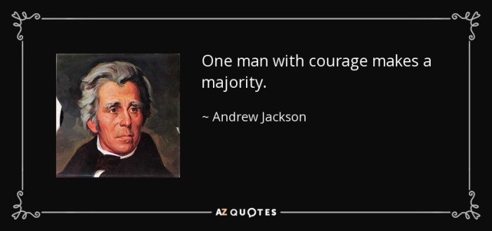 quote-one-man-with-courage-makes-a-majority-andrew-jackson-52-13-11.jpg