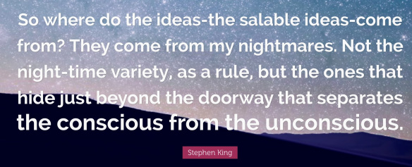 77274-stephen-king-quote-so-where-do-the-ideas-the-salable-ideas-come1
