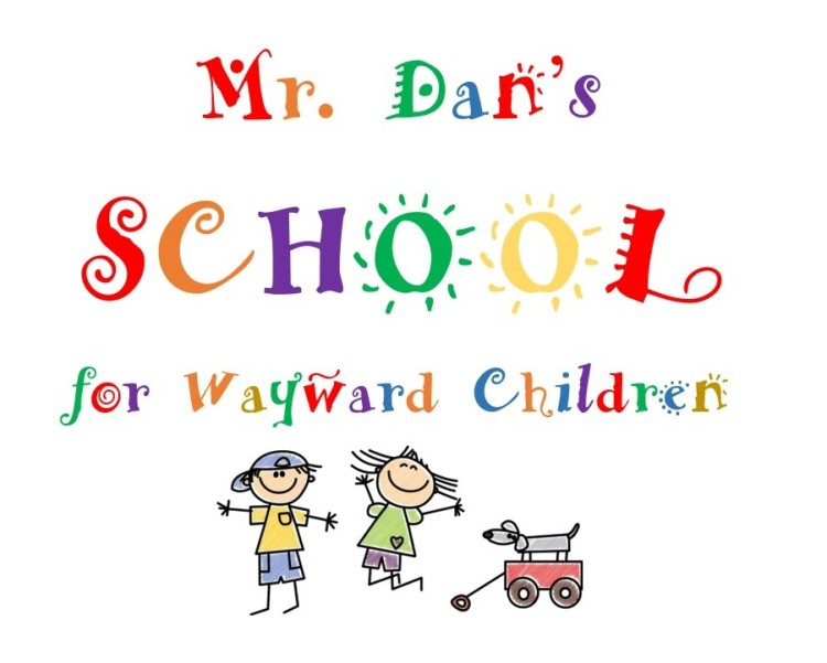 Mr Dans School for Wayward Children